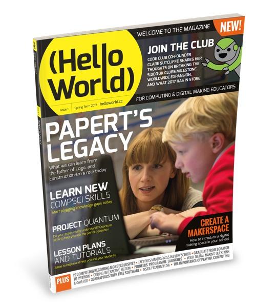 Hello World: Hello World: New Computing Magazine For Educators
