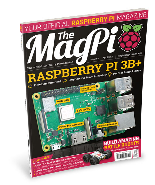 Explore the Raspberry Pi 3B+ in The MagPi #68 - The MagPi